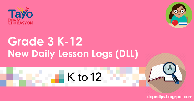 Deped Grade 3 New K-12 Daily Lesson Logs (DLL)